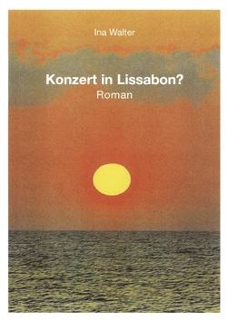 Konzert in Lissabon ? von Walter,  Ina