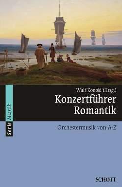 Konzertführer Romantik von Konold,  Wulf