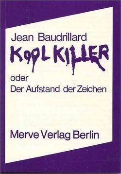 Kool Killer oder Der Aufstand der Zeichen von Baudrillard,  Jean, Metzger,  Hans-Joachim