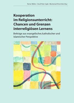 Kooperation im Religionsunterricht von Khorchide,  Mouhanad, Möller,  Rainer, Sajak,  Clauß Peter