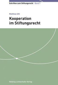 Kooperation im Stiftungsrecht von Uhl,  Matthias