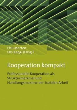 Kooperation kompakt von Kaegi,  Urs, Merten,  Ueli