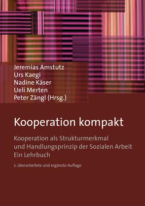 Kooperation kompakt von Amstutz,  Jeremias, Kaegi,  Urs, Käser,  Nadine, Merten,  Ueli, Zängl,  Peter