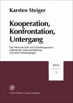 Kooperation, Konfrontation, Untergang von Steiger,  Karsten
