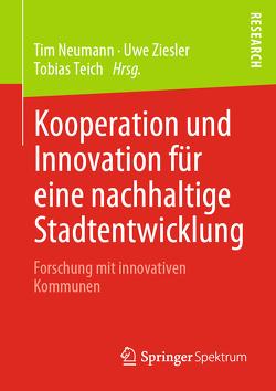 Kooperation und Innovation für eine nachhaltige Stadtentwicklung von Neumann,  Tim, Teich,  Tobias, Ziesler,  Uwe