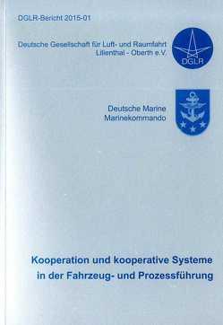 Kooperation und kooperative Systeme in der Fahrzeug- und Prozessführung von Grandt,  M., Schmerwitz,  S.