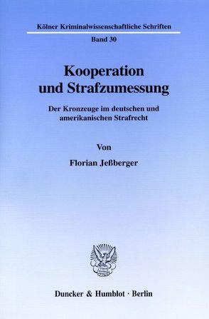 Kooperation und Strafzumessung. von Jeßberger,  Florian
