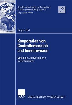 Kooperation von Controllerbereich und Innenrevision von Birl,  Holger, Weber,  Prof. Dr. Dr. h.c. Jürgen