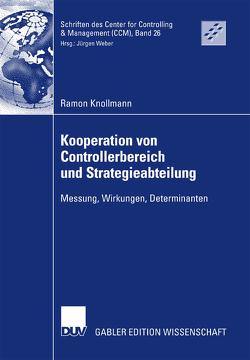 Kooperation von Controllerbereich und Strategieabteilung von Knollmann,  Ramon, Weber,  Prof. Dr. Dr. h.c. Jürgen