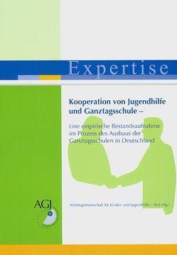 Kooperation von Jugendhilfe und Ganztagsschule von Arbeitsgemeinschaft für Kinder- und Jugendhilfe - AGJ
