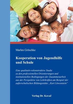 Kooperation von Jugendhilfe und Schule von Gröschke,  Marlen