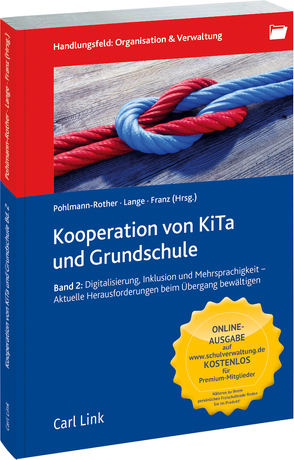 Kooperation von KiTa und Grundschule Band 2 von Franz,  Ute, Lange,  Sarah Désirée, Pohlmann-Rother,  Sanna