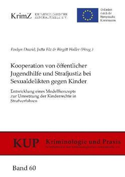 Kooperation von öffentlicher Jugendhilfe und Strafjustiz bei Sexualdelikten gegen Kinder von Dawid,  Evelyn, Elz,  Jutta, Haller,  Birgitt