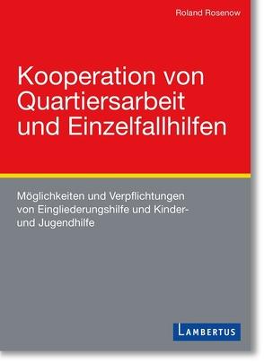 Kooperation von Quartiersarbeit und Einzelfallhilfen von Rosenow,  Roland