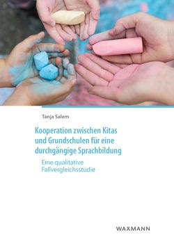 Kooperation zwischen Kitas und Grundschulen für eine durchgängige Sprachbildung von Salem,  Tanja