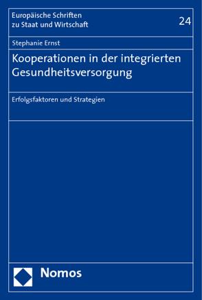 Kooperationen in der integrierten Gesundheitsversorgung von Ernst,  Stephanie
