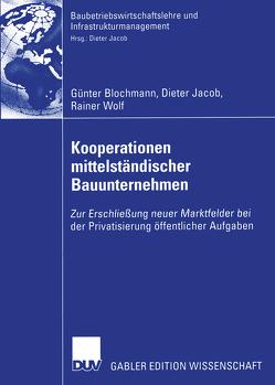 Kooperationen mittelständischer Bauunternehmen von Blochmann,  Günter, Jacob,  Dieter, Wolf,  Rainer