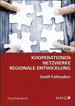 Kooperationen – Netzwerke – regionale Entwicklung von Hatak,  Isabella, Roessl,  Dietmar