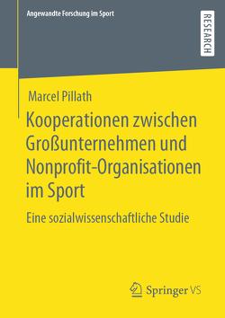 Kooperationen zwischen Großunternehmen und Nonprofit-Organisationen im Sport von Pillath,  Marcel