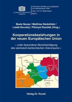 Kooperationsbeziehungen in der neuen Europäischen Union von Neuss,  Beate, Niedobitek,  Matthias, Novotný,  Lukaš, Rosůlek,  Přemysl