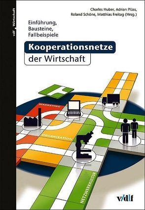Kooperationsnetze der Wirtschaft von Freitag,  Matthias, Huber,  Charles, Plüss,  Adrian, Schöne,  Roland