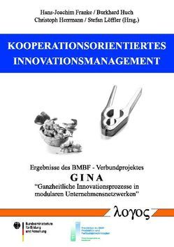 Kooperationsorientiertes Innovationsmanagement von Franke,  Hans-Joachim, Herrmann,  Christoph, Huch,  Burkhard, Loeffler,  Stefan