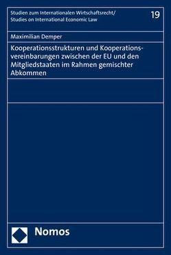 Kooperationsstrukturen und Kooperationsvereinbarungen zwischen der EU und den Mitgliedstaaten im Rahmen gemischter Abkommen von Demper,  Maximilian