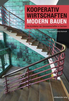 Kooperativ wirtschaften – modern bauen von Hochmuth,  Enrico, Schaal,  Dirk