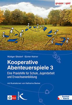 Kooperative Abenteuerspiele 3 von Becker,  Katharina, Gilsdorf,  Rüdiger, Kistner,  Günter
