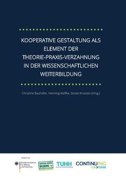 Kooperative Gestaltung als Element der Theorie-Praxis-Verzahnung in der wissenschaftlichen Weiterbildung von Bauhofer,  Christine, Klaffke,  Henning, Knutzen,  Sönke