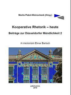 Kooperative Rhetorik – heute von Lepschy,  Wolfgang, Lüschow,  Frank, Mühlen,  Alexander, Pabst-Weinschenk,  Marita, Zimmer,  Jörg, Zitzke,  Elke