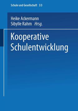 Kooperative Schulentwicklung von Ackermann,  Heike, Rahm,  Sibylle