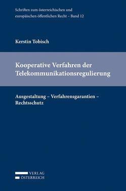 Kooperative Verfahren der Telekommunikationsregulierung von Tobisch,  Kerstin