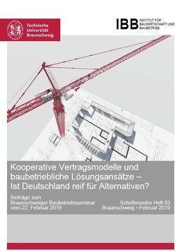 Kooperative Vertragsmodelle und baubetriebliche Lösungsansätze – Ist Deutschland reif für Alternativen? von Schwerdtner,  Prof. Dr.-Ing.,  Patrick