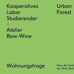 Kooperatives Labor Studierender + Atelier Bow-Wow von Fezer,  Jesko, Hiller,  Christian, Hirsch,  Nikolaus, Kuehn,  Wilfried, Peleg,  Hila