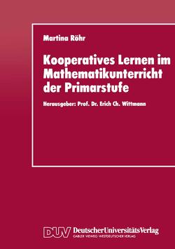 Kooperatives Lernen im Mathematikunterricht der Primarstufe von Röhr,  Martina