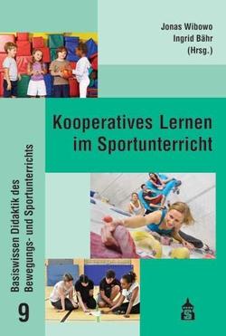 Kooperatives Lernen im Sportunterricht von Bähr,  Ingrid, Wibowo,  Jonas