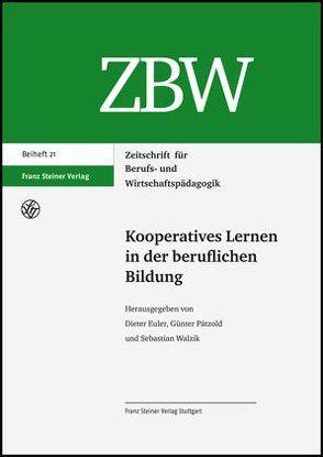 Kooperatives Lernen in der beruflichen Bildung von Euler,  Dieter, Pätzold,  Günter, Walzik,  Sebastian