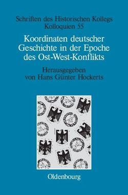 Koordinaten deutscher Geschichte in der Epoche des Ost-West-Konflikts von Hockerts,  Hans Günter, Müller-Luckner,  Elisabeth