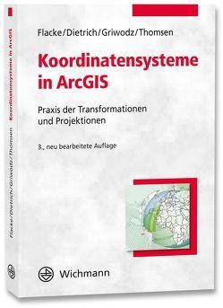 Koordinatensysteme in ArcGIS von Dietrich,  Mareike, Flacke,  Werner, Griwodz,  Uta, Thomsen,  Birgit