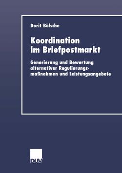 Koordination im Briefpostmarkt von Bölsche,  Dorit