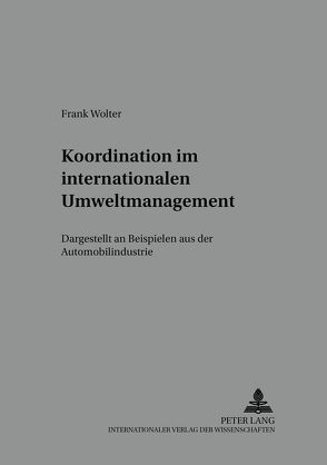 Koordination im internationalen Umweltmanagement von Wolter,  Frank