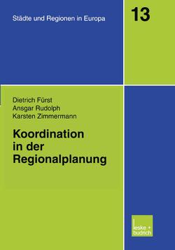 Koordination in der Regionalplanung von Fürst,  Dietrich, Rudolph,  Ansgar, Zimmermann,  Karsten