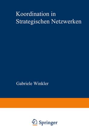Koordination in strategischen Netzwerken von Winkler,  Gabriele