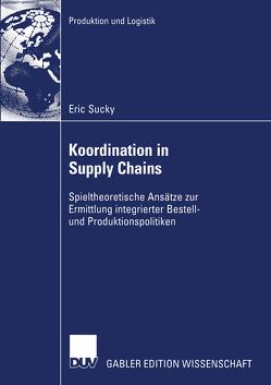Koordination in Supply Chains von Sucky,  Eric