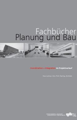 Koordination und Integration im Projektverlauf von Lechner,  Hans