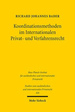 Koordinationsmethoden im Internationalen Privat- und Verfahrensrecht von Bader,  Richard Johannes