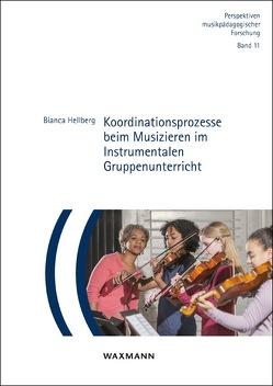 Koordinationsprozesse beim Musizieren im Instrumentalen Gruppenunterricht von Hellberg,  Bianca