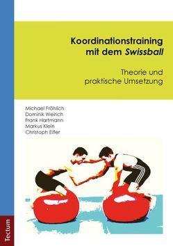 Koordinationstraining mit dem Swissball von Eifler,  Christoph, Fröhlich,  Michael, Hartmann,  Frank, Klein,  Markus, Weirich,  Dominik