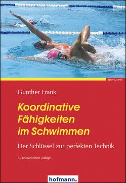 Koordinative Fähigkeiten im Schwimmen von Frank,  Günther